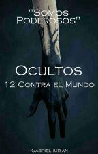 Ocultos {Serie: 12 Contra El Mundo I} ~Zodíaco~ by BadBxy-7