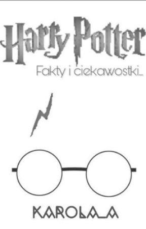 Harry Potter - Fakty i Ciekawostki by Karola_A