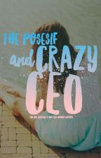 The Posesif And Crazy CEO by baale28Idr