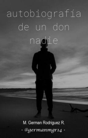 Autobiografia de un Don Nadie by GermanMgr14