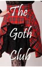 The Goth Club by Sabertoothtigress