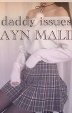 Daddy Issues |Z.M| by fat0na