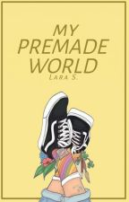 My Premadeworld by Schneefall007