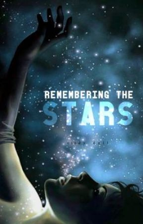 Remembering the Stars: on hold by Blindinglights