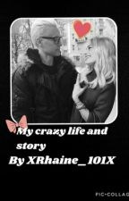 My crazy life and story by XMELXCRYBABYX