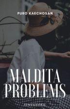 Maldita Problems by syntheoxic