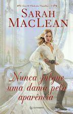 Nunca julgue uma dama pela aparência (O Clube dos Canalhas #4) Sarah MacLean by vanessapontes11