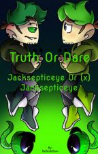 Truth or Dare Anti Jack or (x) Jack by ReBeckItion
