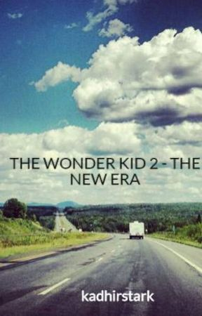 THE WONDER KID 2 - THE NEW ERA by kadhirstark
