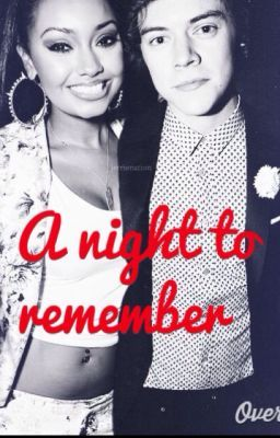 Night To Remember ( Harry Styles/ Leigh Anne Pinnock Fanfic)