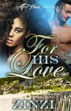 For His Love (PUBLISHED) Sample Only by PennameJewel