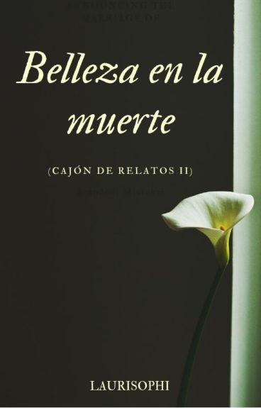Elogio al amor y la muerte (Cajon de cuentos 2)