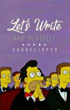 Let's Write: Kaip Ir Kodėl? by corneliapcr