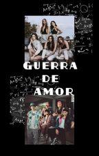 Guerra De Amor (Christopher y tú) by athziry0019