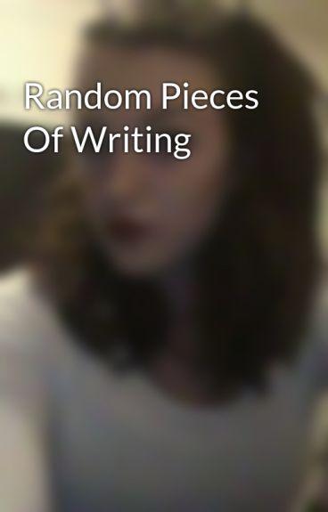 Random Pieces Of Writing by LilyyMayy