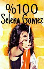 %100 Selena Gomez by _QueenOfSelenators_