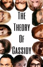 The Theory of Cassidy  by SmarterCooper