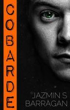 Cobarde (l.s) (Borrador con faltas de Ortografía) by JAZMINSBARRAGAN