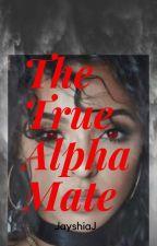The True Alpha Mate by jayshiaj