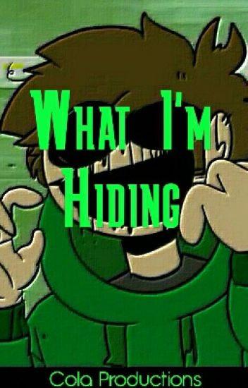 What I'm Hiding - Horror!Edd- WATTYS2018 - M M  - Wattpad
