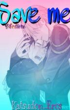 Save me {Victor x Yuuri} by katsudon_eros