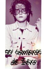 50 sombras de  Iero 👬Frerard👬 *Editando* by MissVessel