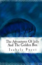 THE ADVENTURE OF JELLY AND THE GOLDEN BOX. by Bellepuc