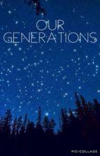 Our Generations by AquamarineBlossom