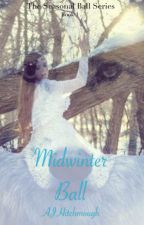 Midwinter Ball (editing) Book 1 by AJHitchmough