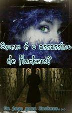 Quem É O Assassino De Hackers? - Um Jogo Para Hackers... by LuFranopes
