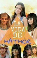 La Vida De Hathor[Pausada] by LuOlmedo0