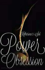 Power and Obsession (A Mafia Novel) by xxRedStainedKissesxx