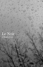 Le Noir [B.A.P Fanfiction] by k-ajima