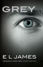 Grey - ( 50 twarzy Greya z perspektywy Christiana) by Nieznajoma099