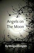 Angels on the Moon (A Hobbit Fanfiction) by MorganRodgers