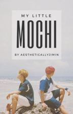 My Little Mochi (Jikook/Kookmin) by AestheticallyJimin