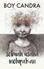 Sebuah Usaha melupakan by Nurramadhani17