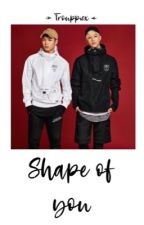 Shape Of You || Markson by girlofmark