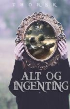 Alt og ingenting  by thorsk