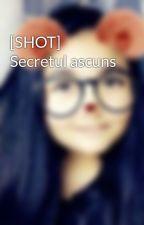 [SHOT] Secretul ascuns by PiscotelDeCiocolata