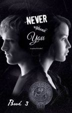 Never without you (Sequel to 'Hope, love and sorrow') Book 3 by JosephineMichelleC