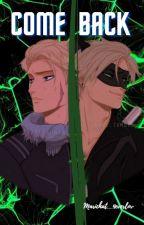 COME BACK ( +15)    || 2da Temporada de DL || by Marichat_4everlov