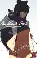 The Black Thief (Male Reader x Blake Belladonna RWBY) by I_Am_Zenith