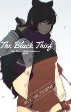 The Black Thief (Male Reader x Blake Belladonna RWBY)(Discontinued) by I_Am_Zenith