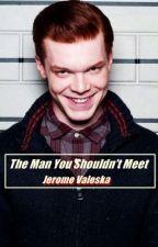 The Man You Shouldn't Meet - Jerome Valeska by bornstranger