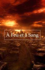 À Feu et à Sang by anaellemaiz