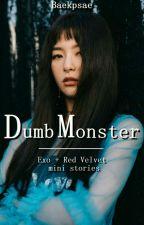 dumb monster ; exovelvet. by elucidxtor