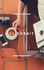 Clickbait (Heath Hussar Fan Fic) by chl0rine-kissed