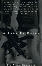 A Dona Dos Morro by Alma_Marrenta