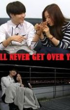 I'll Never Get Over You (Completed) by jinkeytaemkookie